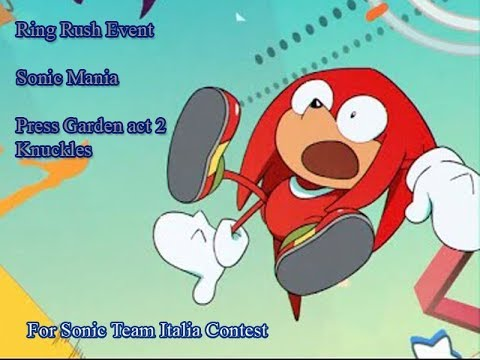 Sonic Mania Ring Rush  Knuckles Press Garden Act 2 - for Sonic team Italia contest