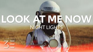 Download Night Lights  - Look At Me Now (Lyrics)