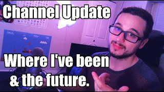 Channel Update - Where I've been and the Future.