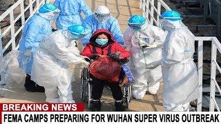 BREAKING:  FEMA CAMPS PREPARING FOR WUHAN SUPER VIRUS OUTBREAK - GENOCIDE WARNING USA