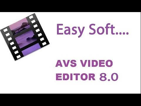 AVS Video Editor 8.0 crack (100% working) by easy soft