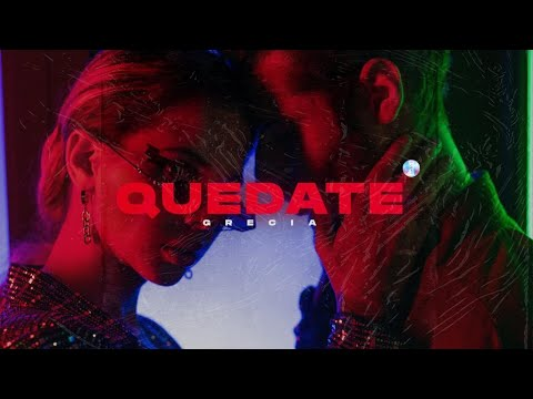 QUÉDATE - GRECIA (Video Oficial)
