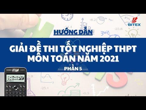 PHẦN 5 - HƯỚNG DẪN GIẢI ĐỀ THI TỐT NGHIỆP THPT 2021 - CÂU 40 ĐẾN CÂU 50