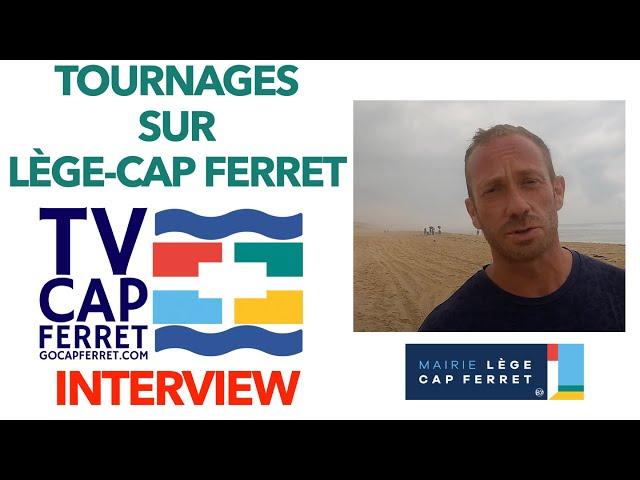 J37,  Jour 37 James nous parle de l'intérêt  des tournages réalisés à Lège-Cap Ferret