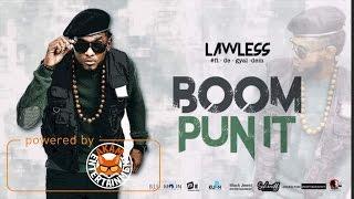 Lawless - Fi De Gyal Dem - Boom Pun It - May 2017