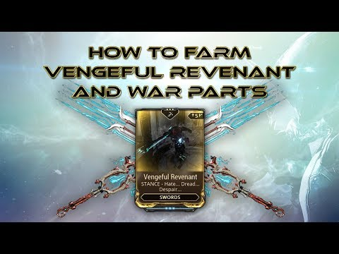 ★Warframe Guide★ How To Farm Vengeful Revenant And War Parts (Update: Read Desc)