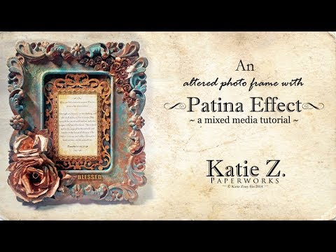 An Altered Patina Frame; A time-lapsed Tutorial