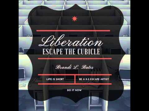 Liberation: Escape the Cubicle - Brandi Bates