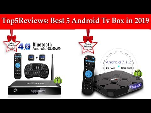 Top5Reviews: Best 5 Android Tv Box In 2019