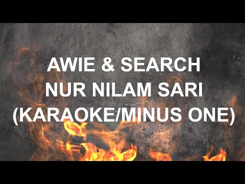 AWIE & SEARCH - NUR NILAM SARI (KARAOKE/MINUS ONE)