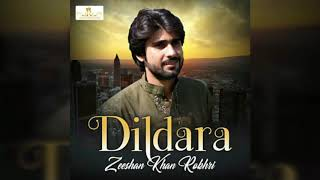 dildara-zeeshan-khan-rokhri-new-song