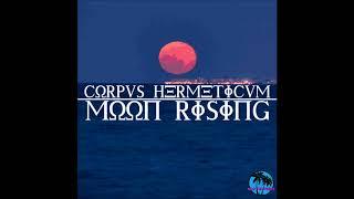 Corpus Hermeticum - Moon Rising