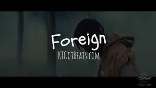"Travis Scott Type Beat - ""Foreign"" - Rap Instrumental Beat - prod. by @KTGotBeats"