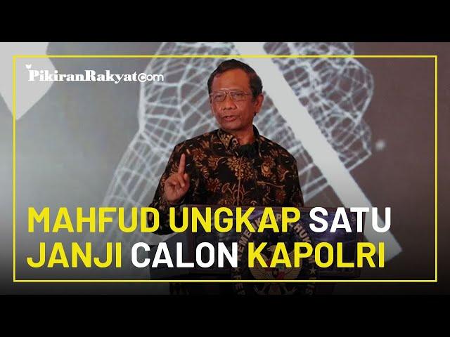 Mahfud MD Ungkap Satu Janji Calon Kapolri Listyo Sigit Prabowo: Penting Tapi Tak Banyak Diberitakan