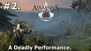 2. Assassins Creed 3 (PC Walkthrough) - A Deadly Performance [HD 1080p]
