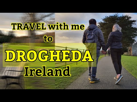 TRAVEL WITH ME TO DROGHEDA (IRELAND) by Just Me Elah