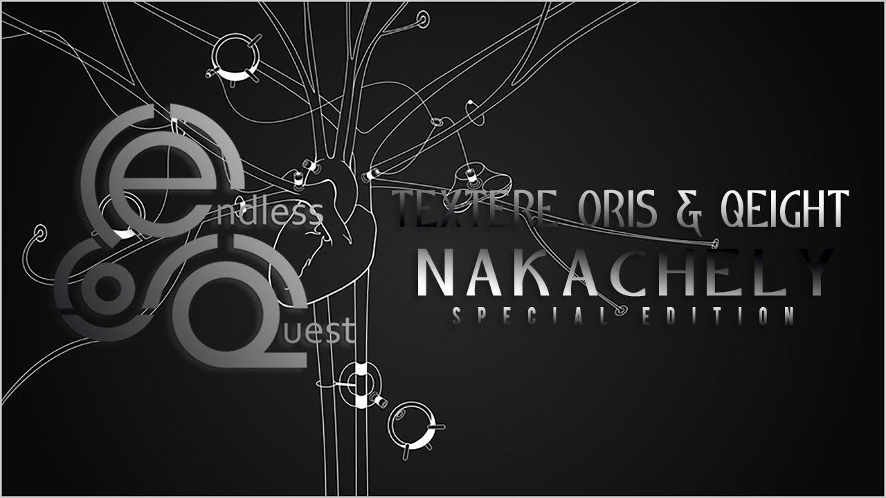 Textere Oris & Qeight - Nakachely |Special Edition|