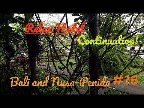Бали и Нуса-Пенида #16 Релакс отель, продолжение!!! Bali And Nusa-Penida #16