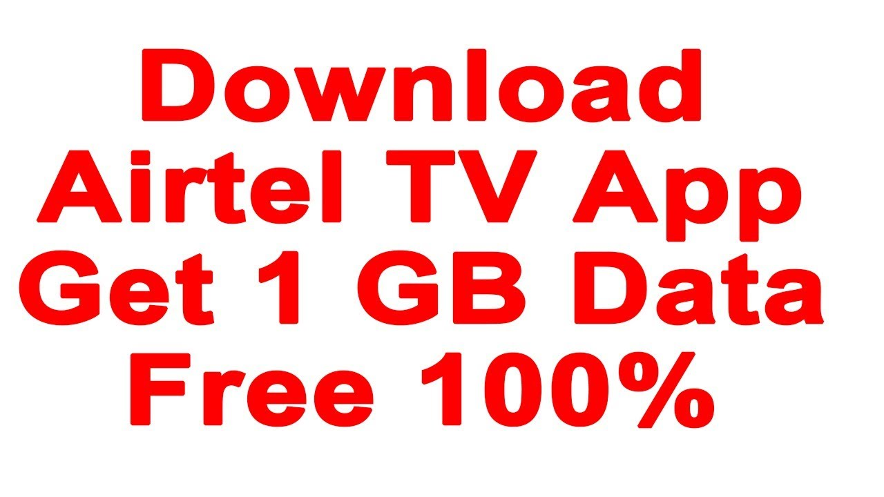 download airtel tv app and get 1 gb data free
