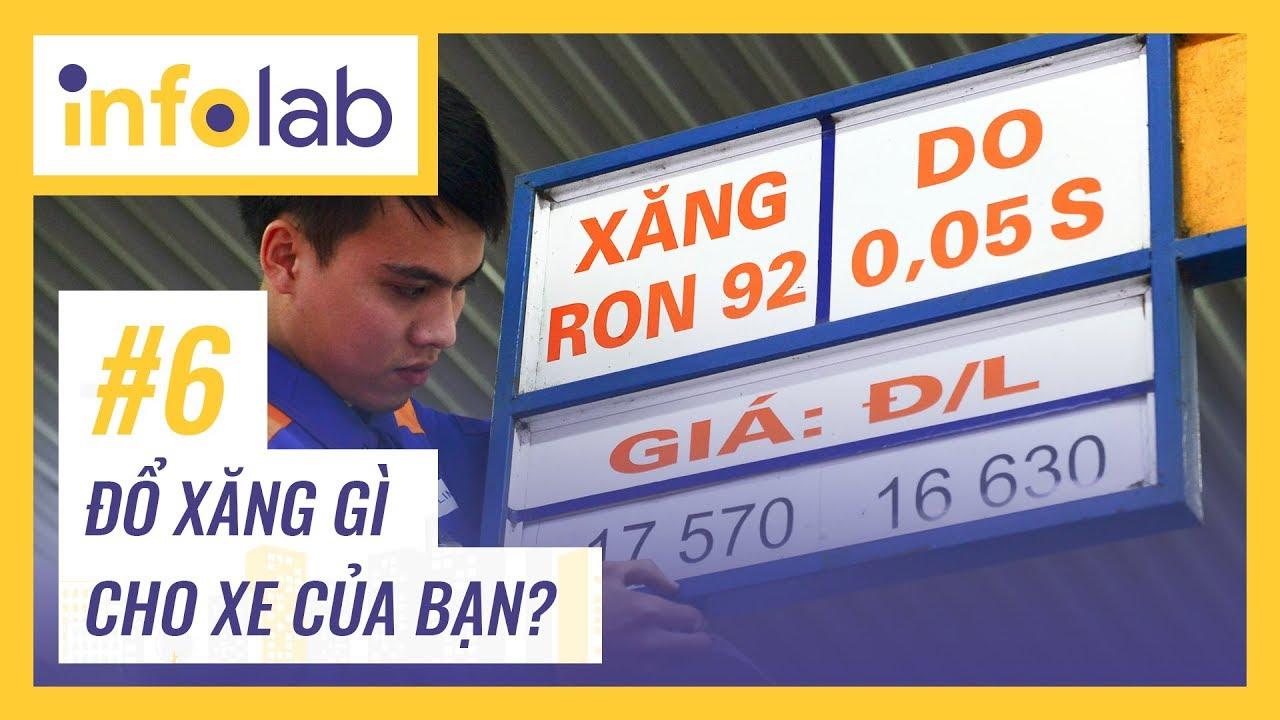 Infolab#6: Đổ xăng E5 hay RON 95 là đúng??