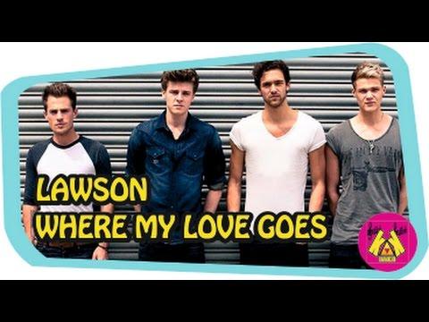 LAWSON   - WHERE MY LOVE GOES ( KARAOKE + LYRICS )