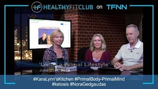 Healthy Fit Club on TFNN: Living a Primal Lifestyle 18-06-21