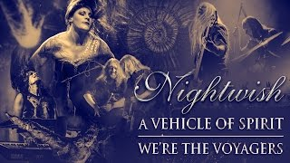 Nightwish - A Vehicle of Spirit (We