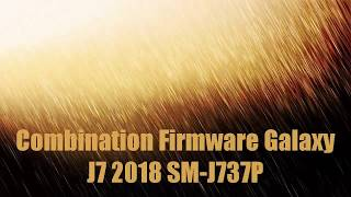 Combination firmware galaxy j7 2018 sm j737p