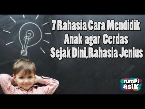 7-rahasia-cara-mendidik-anak-agar-cerdas-sejak-dini,-rahasia-jenius