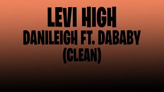 (CLEAN) DaniLeigh - Levi High ft. DaBaby