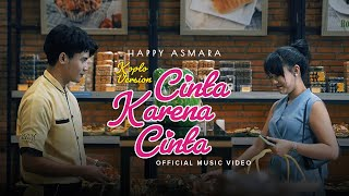 Happy Asmara – Cinta Karena Cinta Koplo Version | Official Music Video