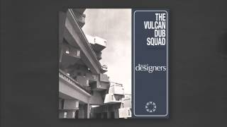 The Vulcan Dub Squad - The New Designers