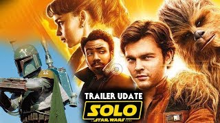 Han Solo Movie Trailer Update & More! (Solo A Star Wars Story)