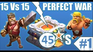 "CLASH OF CLANS - PERFECT WAR #1 ""15 Vs 15"" (45 Stars) All Bases 3 Starred"