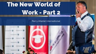 The New World of Work: Hiring in a 4.0 World Part 2 - Hiring Greatness - Perry Martel International
