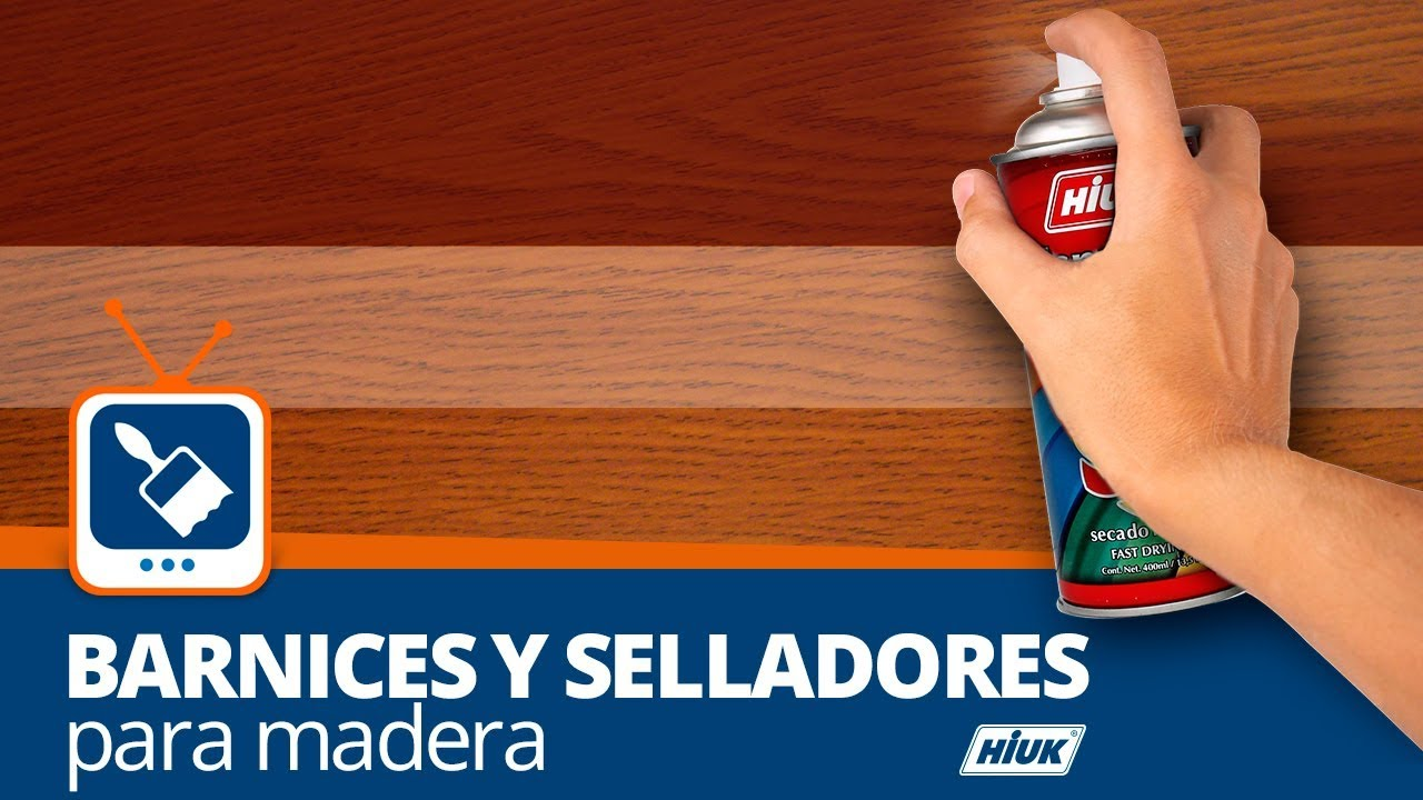 Tutorial Uso De Barnices Y Selladores Para Madera Hiuk Youtube