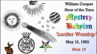 Bill Cooper, Mystery Babylon - Hour 19 - Lucifer Worship.