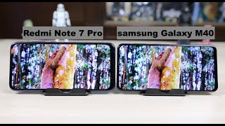 Samsung Galaxy M40 vs Redmi Note 7 Pro Comparison, Camera, Display, Battery | Hindi