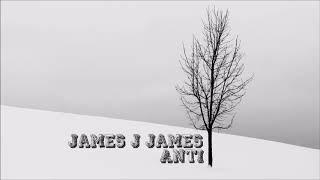 James J James - Anti