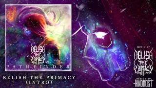 Relish the Primacy - Intro