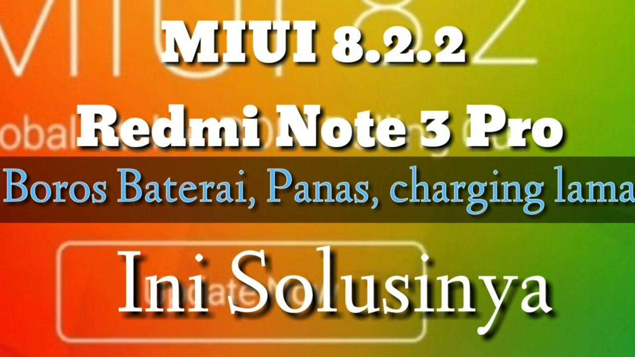 Miui 8 2 2 Redmi Note 3 Pro Baterei Boros Panas Ini Solusinya