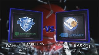 Highlights/ Banco Di Sardegna Sassari - Germani Basket Brescia 28º Turno Lba Serie A Postemobile