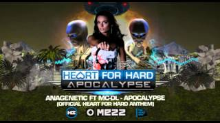 Anagenetic ft MC-DL! - Apocalypse (Official Heart for Hard Anthem)
