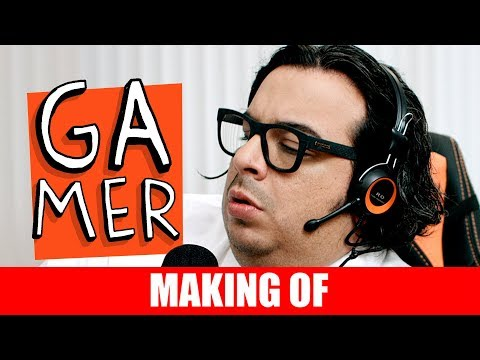 MAKING OF - GAMER