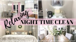 RELAXING NIGHT TIME CLEANING | CLEAN WITH ME | AFTER DARK CLEANING ROUTINE