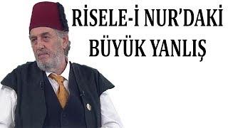 Risale-i Nur'daki Büyük Yanlış, Kadir Mısıroğlu Anlatıyor