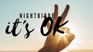IT'S OK - NIGHTBIRDE
