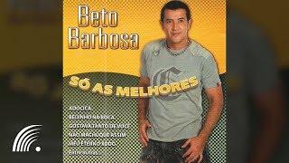 Beto Barbosa - Só As Melhores - Álbum Completo