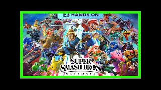 Breaking News | E3 2018: Hands on with Super Smash Bros. Ultimate