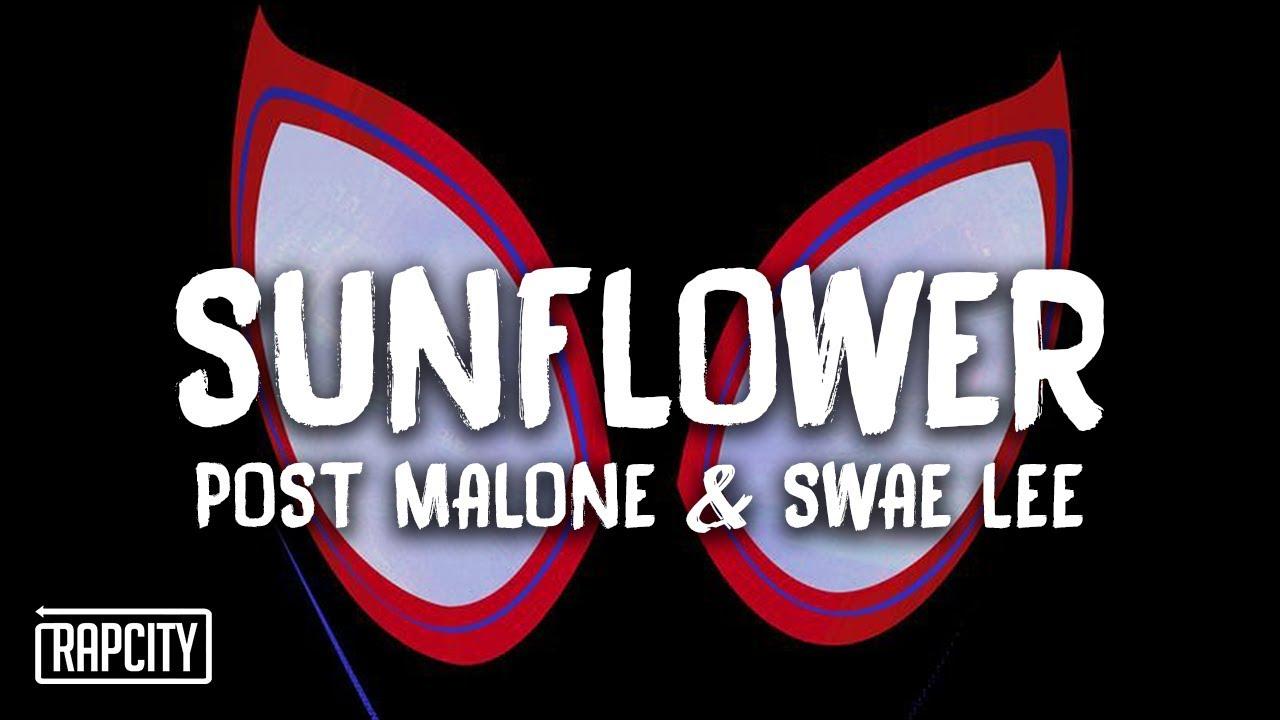 Post Malone & Swae Lee - Sunflower (Lyrics) (Spider-Man: Into the  Spider-Verse)